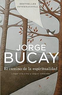 Cuentos para pensar biblioteca jorge bucay spanish edition el camino de la espiritualidad llegar a la cima y seguir subiendo spanish edition fandeluxe Image collections
