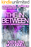 Paranormal Romance: The In-Between: Haunting at Sacred Family Orphanage - Psychic Ghost Story