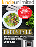 Freestyle Instant Pot Cookbook 2018: Quick And Easy Weight Loss With Proven Method And Freestyle Recipes For Your Pressure Cooker (Freestyle Cookbook 2)