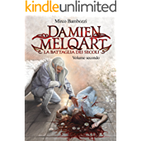 DAMIEN MELQART (volume 2): La Battaglia dei Secoli