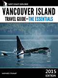 Vancouver Island Travel Guide: The Essentials (West Coast Explorer—Vancouver Island Book 1) (English Edition)