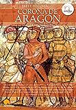 Breve historia de la Corona de Aragón (Spanish Edition)