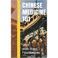 Chinese Medicine 101: Start with the Foundations (Chinese Medicine Basics Book 1) (English Edition)