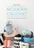 Modern Crochet: Crochet Accessories and Projects for Your Home