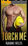 Torch Me: A Standalone Romance (A Firefighter Romance Love Story)