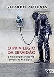 O privilégio da servidão: O novo proletariado de serviço na era digital