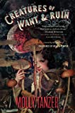 Creatures of Want and Ruin