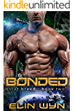 Bonded: A Science Fiction Adventure Romance (Star Breed Book 2)