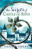 The Secrets of Castle Du Rêve: A thrilling saga of three women's lives tangled together in a web of secrets