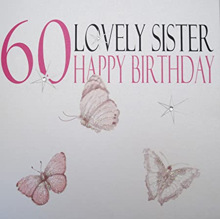 WHITE COTTON CARDS 60 Lovely Sister Happy Handmade 60th Birthday Card Neon Butterflies Amazoncouk Kitchen Home