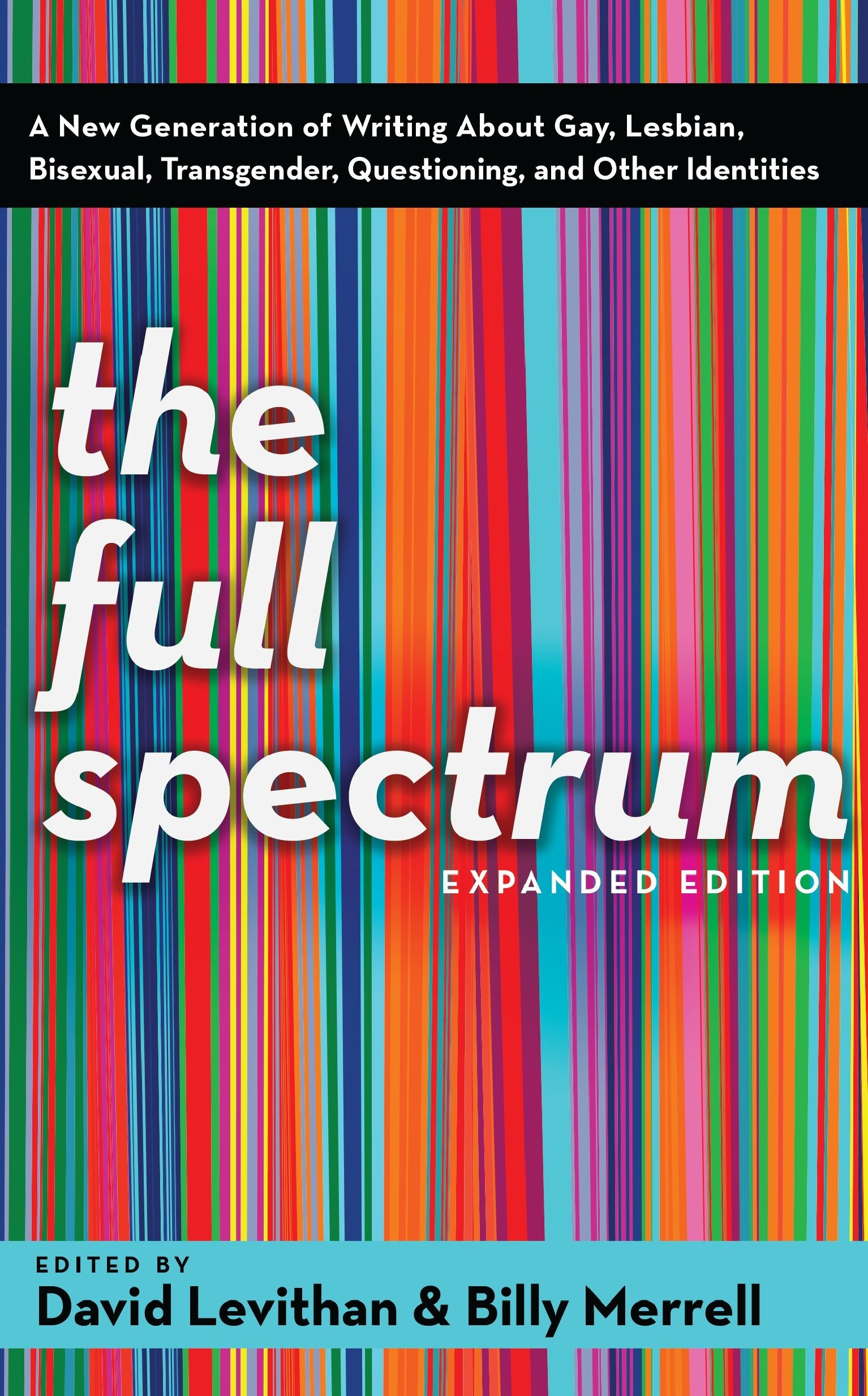 Download The Full Spectrum: A New Generation of Writing About Gay, Lesbian, Bisexual, Transgender, Questioning, and Other Identities ebook