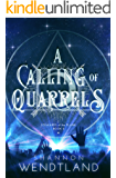 A CALLING OF QUARRELS: Stewards of the Plane Book 2