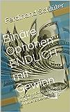 Binäre Optionen ENDLICH mit Gewinn: Wie Sie mit Binären Optionen endlich Gewinne machen. Incl. ehrlicher Brokertests. Teil 1