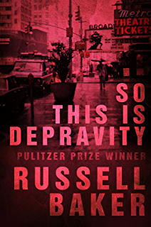com growing up ebook russell baker kindle store so this is depravity so this is depravity russell baker