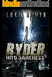 Ryder: Into Darkness (Ryder Novels Book 1)