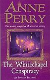 The Whitechapel Conspiracy (Thomas Pitt Mystery, Book 21): An unputdownable Victorian mystery (Charlotte & Thomas Pitt series 20) (English Edition)