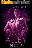 Dark Alley: Need (Dark Alley Season One Book 4)