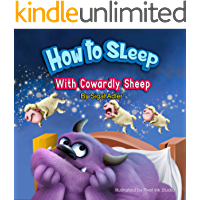 How to Sleep with Cowardly Sheep : Counting Sheep - Sleep Book (The Goodnight Monsters Bedtime Books 2)
