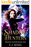 Shadow Hunters (Shadow Hunters Trilogy Book 1)