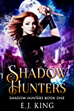 Shadow Hunters (Shadow Hunters Trilogy Book 1)