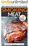 Smoking Meat: TOP 25 Delicious Recipes: Complete Smoker Guide For The Best BBQ. Unique Smoking Meat Recipe Book. (Smoked Meat Recipes, Smoked Meat Cookbook, Smoked Meat Guide, Smoking Meat Guide)