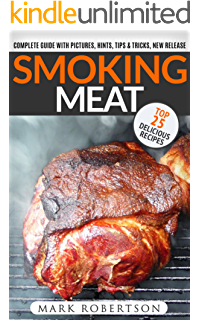 Smoking meat 25 amazing barbecue recipes complete smoker guide smoking meat top 25 delicious recipes complete smoker guide for the best bbq forumfinder Gallery