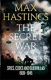The Secret War: Spies, Codes and Guerrillas 1939–1945