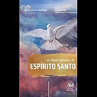 Os cinco minutos do Espírito Santo: Um caminho espiritual de vida e de paz