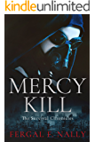 Mercy Kill: The Survival Chronicles Book 1