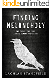 Finding Melancholy: One choice. Two paths. A brutal binary proposition.