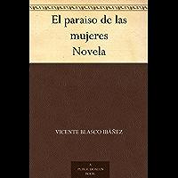 El paraiso de las mujeres Novela (Spanish Edition)