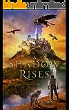 A Shadow Rises (Phoenix Book 1)