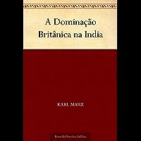 A Dominação Britânica na India