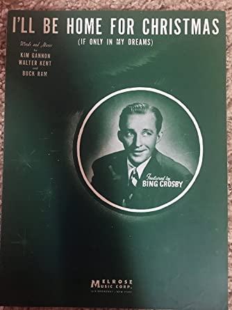 ill be home for christmas kim gannon sheet music 1943 performed by - Bing Crosby I Ll Be Home For Christmas