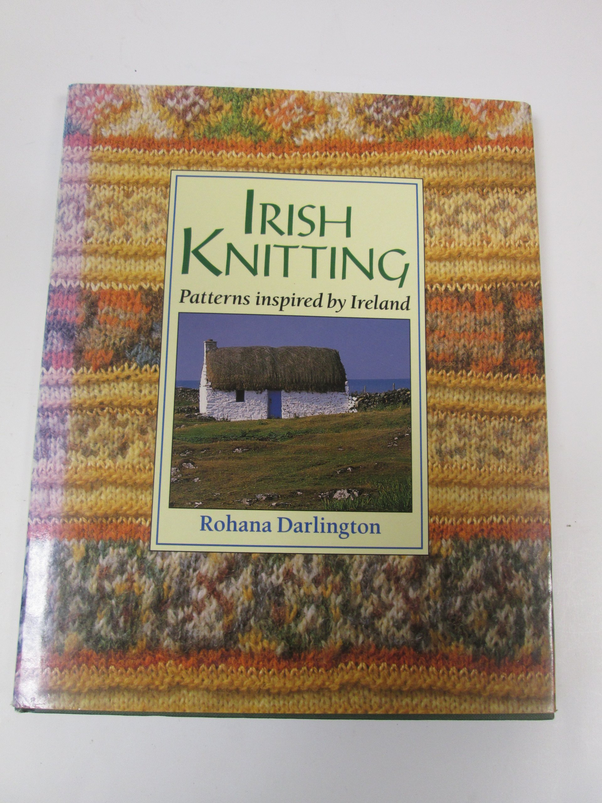 Irish Knitting: Patterns Inspired by Ireland (Hobby Craft): Rohana ...