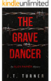 The Grave Dancer: An Alex Rainer Mystery