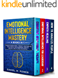 EMOTIONAL INTELLIGENCE MASTERY: 4 Books in 1 Cognitive Behavioral Therapy, Emotional Intelligence for Leadership, Empath Healing, How to Analyze People