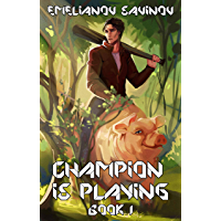 True Hero (Champion is Playing Book #1) LitRPG Series (English Edition)