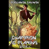 True Hero (Champion is Playing Book #1) LitRPG Series (English Edition)