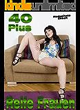Reife Frauen 40+ Geile MILF's Nackt & Geil auf Erwachsenen Sexfotos: Erotische unzensierte ältere Frauen Striptease Nacktfotos (Reife MILF's 2)
