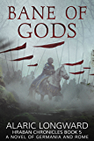 The Bane of Gods: A Novel of Germania and Rome (Hraban Chronicles Book 5)