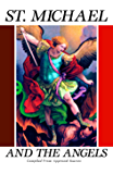 St. Michael and the Angels (with Supplemental Reading: Catholic Prayers) [Illustrated]