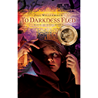 To Darkness Fled (Blood of Kings Book 2)
