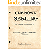 UNKNOWN SERLING: An Episodic History: the Bradbury, Kennedy, Pentagon and WWII stories (English Edition)