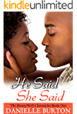 He Said, She Said (The HoneyWell Chronicles (Novella) Book 1)