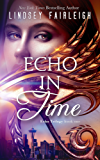Echo in Time (Echo Trilogy, #1) (English Edition)