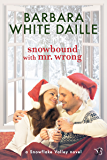 Snowbound with Mr. Wrong (Snowflake Valley Book 1)