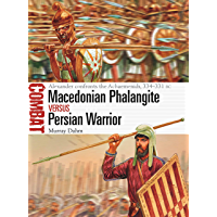 Macedonian Phalangite vs Persian Warrior: Alexander confronts the Achaemenids, 334–331 BC (Combat Book 40)