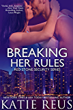 Breaking Her Rules (Red Stone Security Series Book 6)