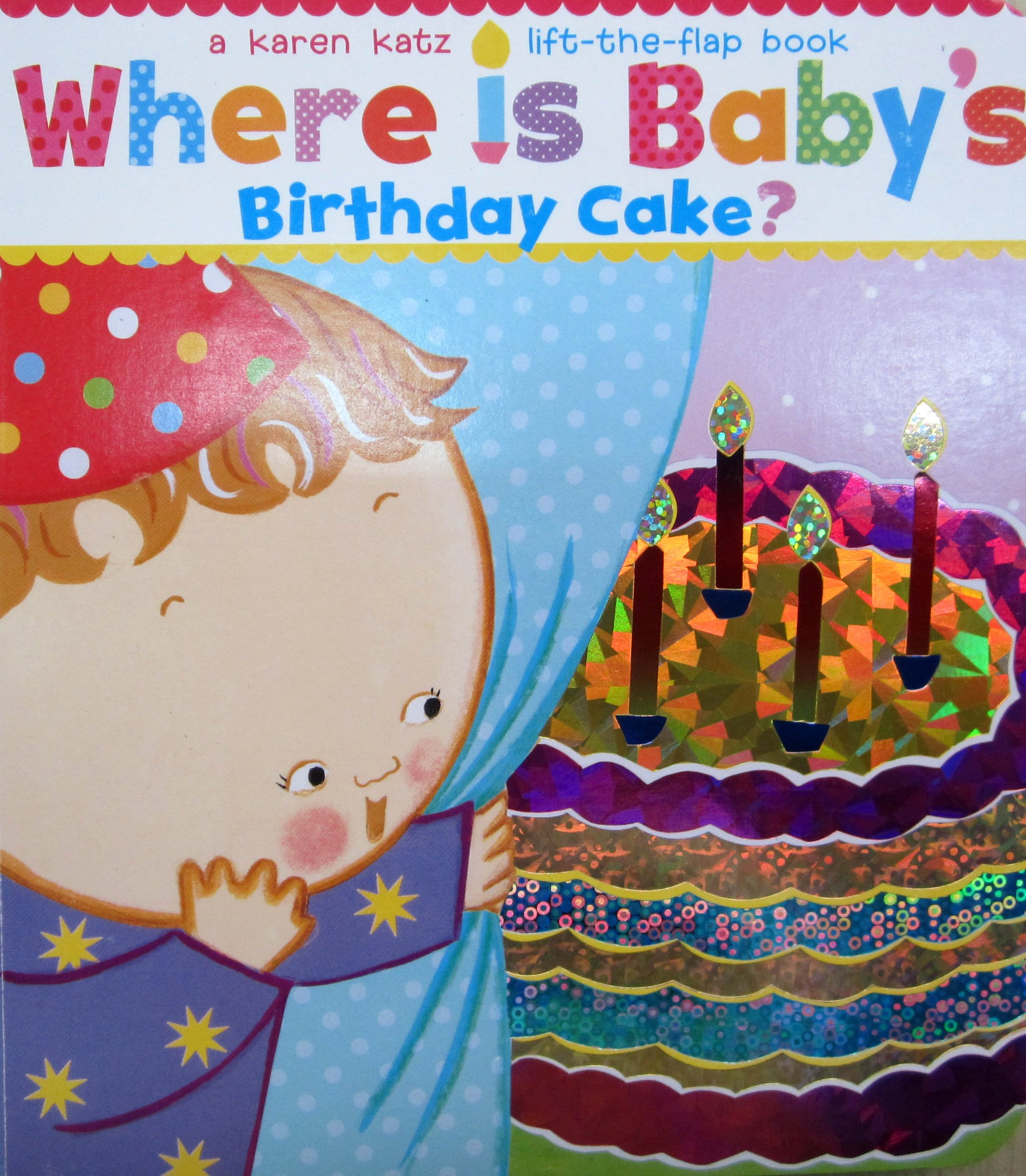 where is baby s birthday cake a lift the flap book lift the